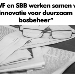 Artikel 3: WWF en SBB werken samen voor innovatie voor duurzaam bosbeheer